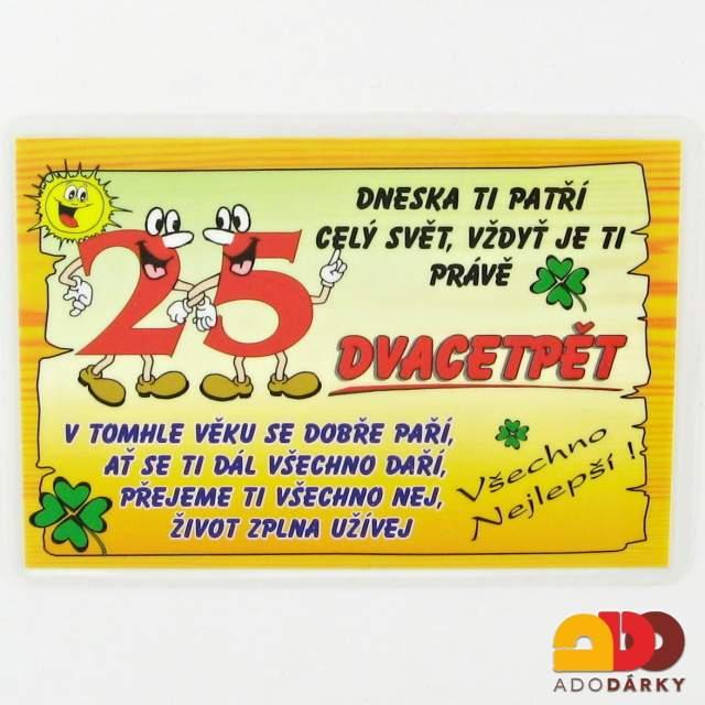 vtipné přání k 25 narozeninám Vtipné cedulky, lahve, trička | Přání 25 let | ADO dárky   e shop  vtipné přání k 25 narozeninám