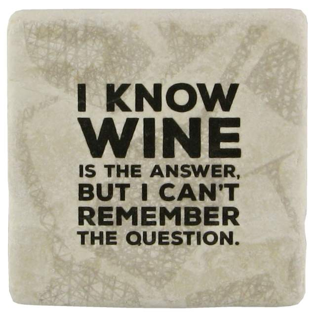 "Mramorový podtácek ""I know wine is the answer"" 10 x 10 cm"